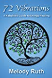 72 Vibrations: A Kabbalistic Guide to Energy