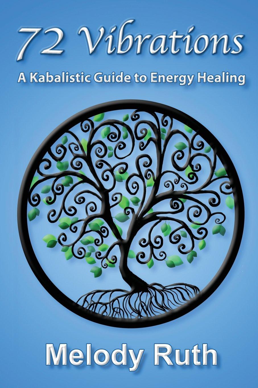 72 Vibrations: A Kabbalistic Guide to Energy Healing (Spirit Ninja)