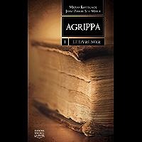 Agrippa 1 - Le livre noir (French Edition)