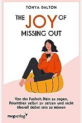 The Joy of Missing Out: Von der Freiheit, Nein zu sagen, Prioritäten selbst zu setzen und nicht überall dabei sein zu müssen (German Edition) Kindle Edition