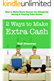 2 Ways to Make Extra Cash: How to Make Extra Income via Aliexpress Selling & Playing Video Games Bundle