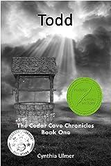 Todd (The Cedar Cove Chronicles Book 1) Kindle Edition