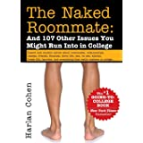 The Naked Roommate: And 107 Other Issues You Might Run Into in College (An Essential Survival Guide and Graduation Gift for F