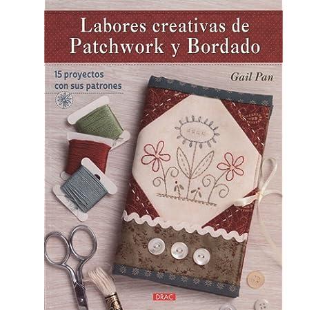 Patchwork y Bordado con Lynette Anderson: 13 proyectos estilo country con sus patrones: Amazon.es: Anderson, Lynette, Jordana Altés, Laia, Aznar Menéndez, Ana María: Libros