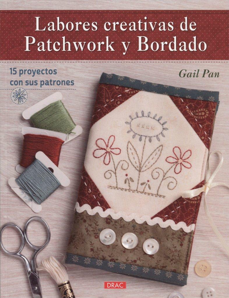 Labores creativas de Patchwork y Bordado: Amazon.es: Gail ...