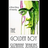 The Golden Boy: A Short Story of Insanity (Atlas of Women Book 1)