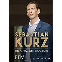 Sebastian Kurz: Die offizielle Biografie
