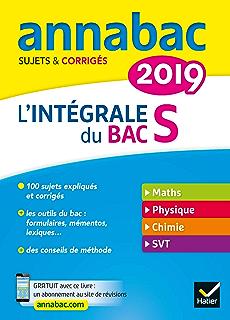 Annales Annabac 2019 Lintégrale Bac S : sujets et corrigés en maths, physique