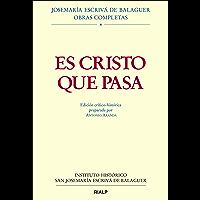Es Cristo que pasa: Edición crítico-histórica (Obras Completas de san Josemaría Escrivá)