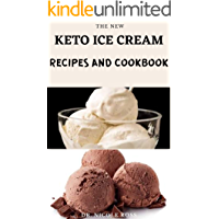 THE NEW KETO ICE CREAM RECIPES AND COOKBOOK: Healthy and delicious ice cream recipes for your low-carb, high fat…