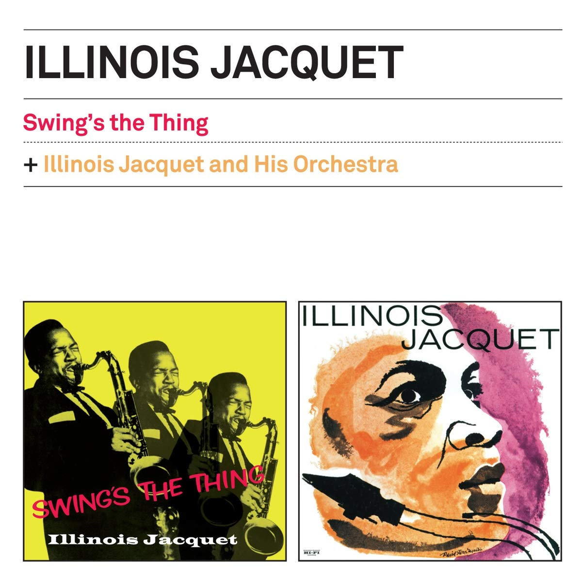 Swing`S The Thing + Illinois Jacquet And His Orche