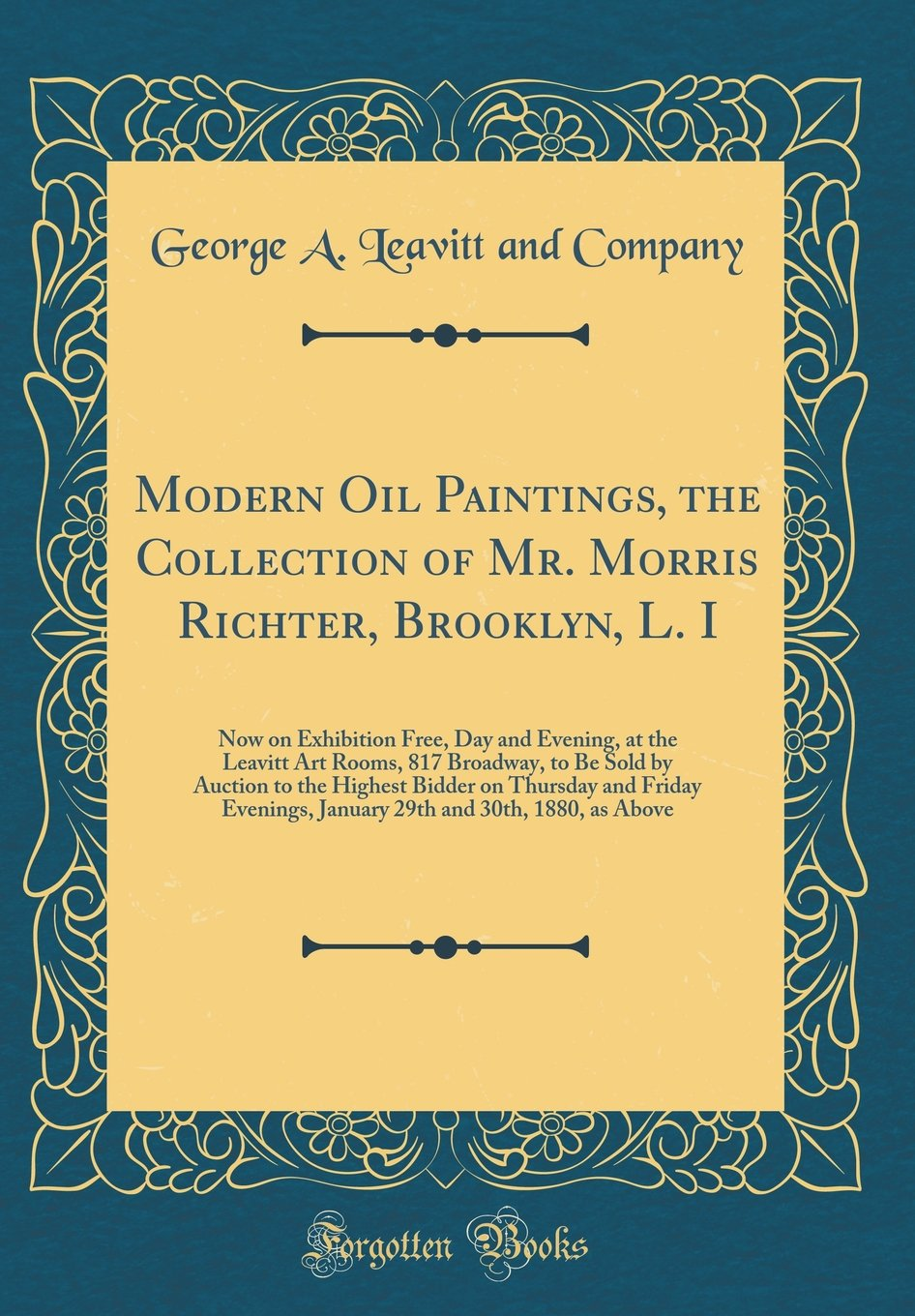 Read Online Modern Oil Paintings, the Collection of Mr. Morris Richter, Brooklyn, L. I: Now on Exhibition Free, Day and Evening, at the Leavitt Art Rooms, 817 ... and Friday Evenings, January 29th and 30th pdf