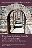 Evagrius's Kephalaia Gnostika: A New Translation of the Unreformed Text from the Syriac (Writings from the Greco-Roman…