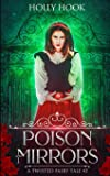 Poison and Mirrors (A Twisted Fairy Tale #5) (Volume 5)