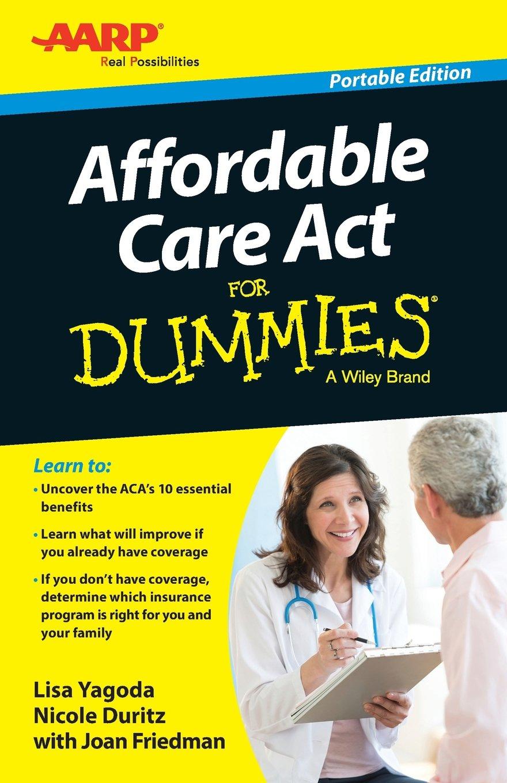 Affordable Care Act For Dummies For Dummies Series Yagoda Lisa Duritz Nicole Friedman Joan 9781118869444 Amazon Com Books