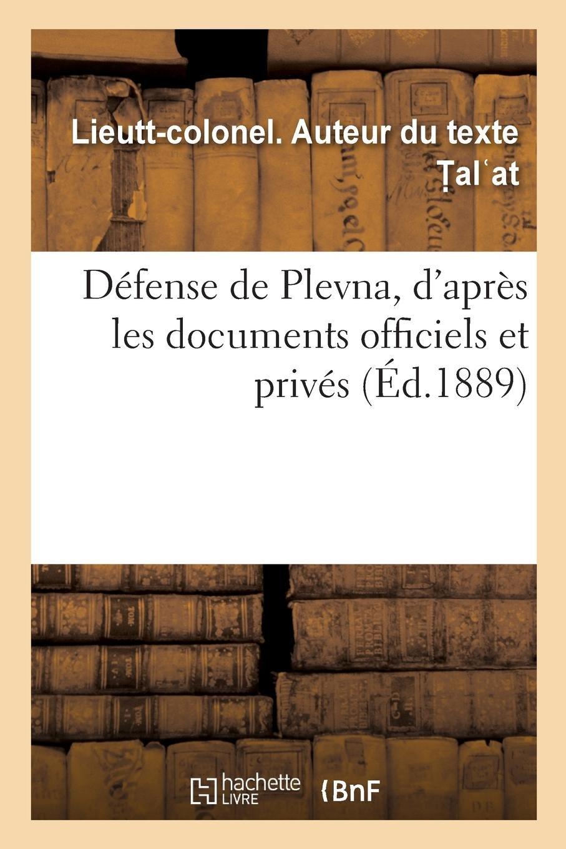 Download Défense de Plevna, d'Après Les Documents Officiels Et Privés (French Edition) pdf epub