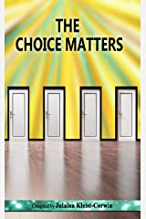 The Choice Matters Kindle Edition