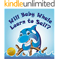 Will Baby Whale Learn to Sail?: An Adventurous Rhyming Book for Your Little One Ages 3-5