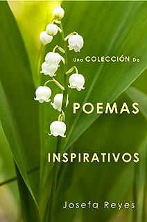 Una Colección de Poemas Inspirativos (Spanish Edition)