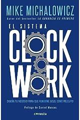 El sistema Clockwork: Diseña tu negocio para que funcione solo, como relojito (Spanish Edition) Kindle Edition