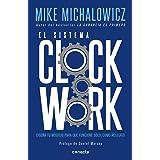 El sistema Clockwork: Diseña tu negocio para que funcione solo, como relojito