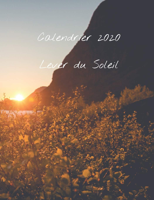 Calendrier 2020 Lever du Soleil: Calendrier Mensuel 2020 avec