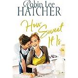 How Sweet It Is (A Legacy of Faith Novel)