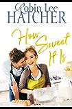 How Sweet It Is (A Legacy of Faith Novel Book 3)