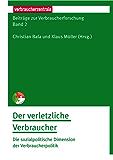 Beiträge zur Verbraucherforschung Band 2 Der verletzliche Verbraucher: Die sozialpolitische Dimension der Verbraucherpolitik