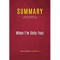 Summary: When I'm Sixty-Four: Review and Analysis of Teresa Ghilarducci's Book