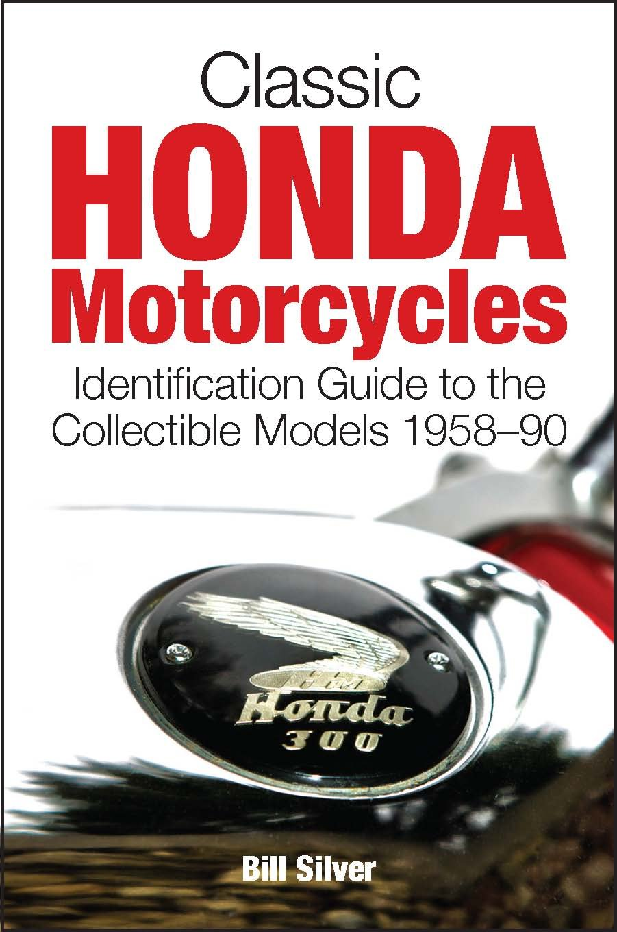 Classic Honda Motorcycles Bill Silver Lee Klancher 9781937747060 Motorcycle Repair Information Books