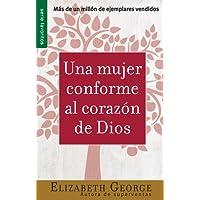Una Mujer Conforme al Corazon de Dios