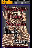 Strategic Posing Secrets - Hands & Arms! (On Target Photo Training Book 17)