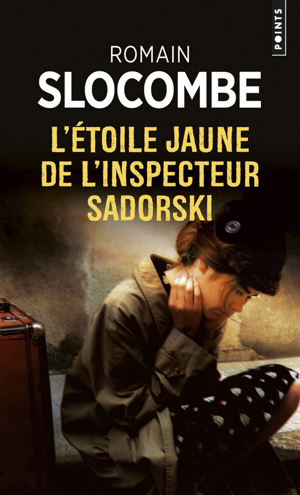 L'Etoile jaune de l'inspecteur Sadorski Broché – 23 août 2018 Romain Slocombe Points 2757865838 Thriller