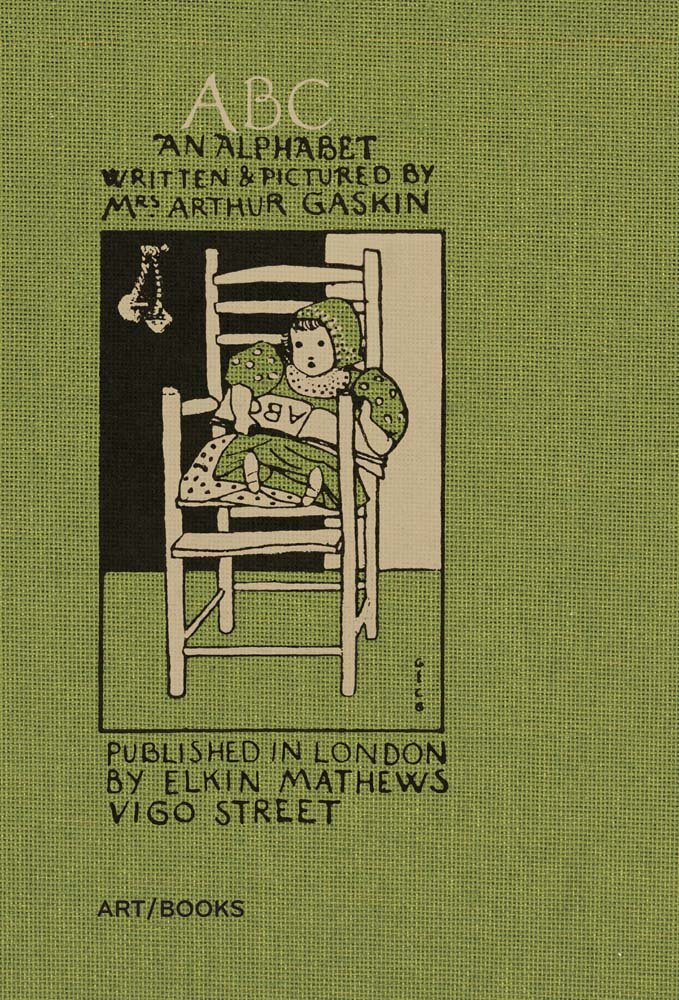 ABC: An Alphabet: Written and Pictured by Mrs. Arthur Gaskin
