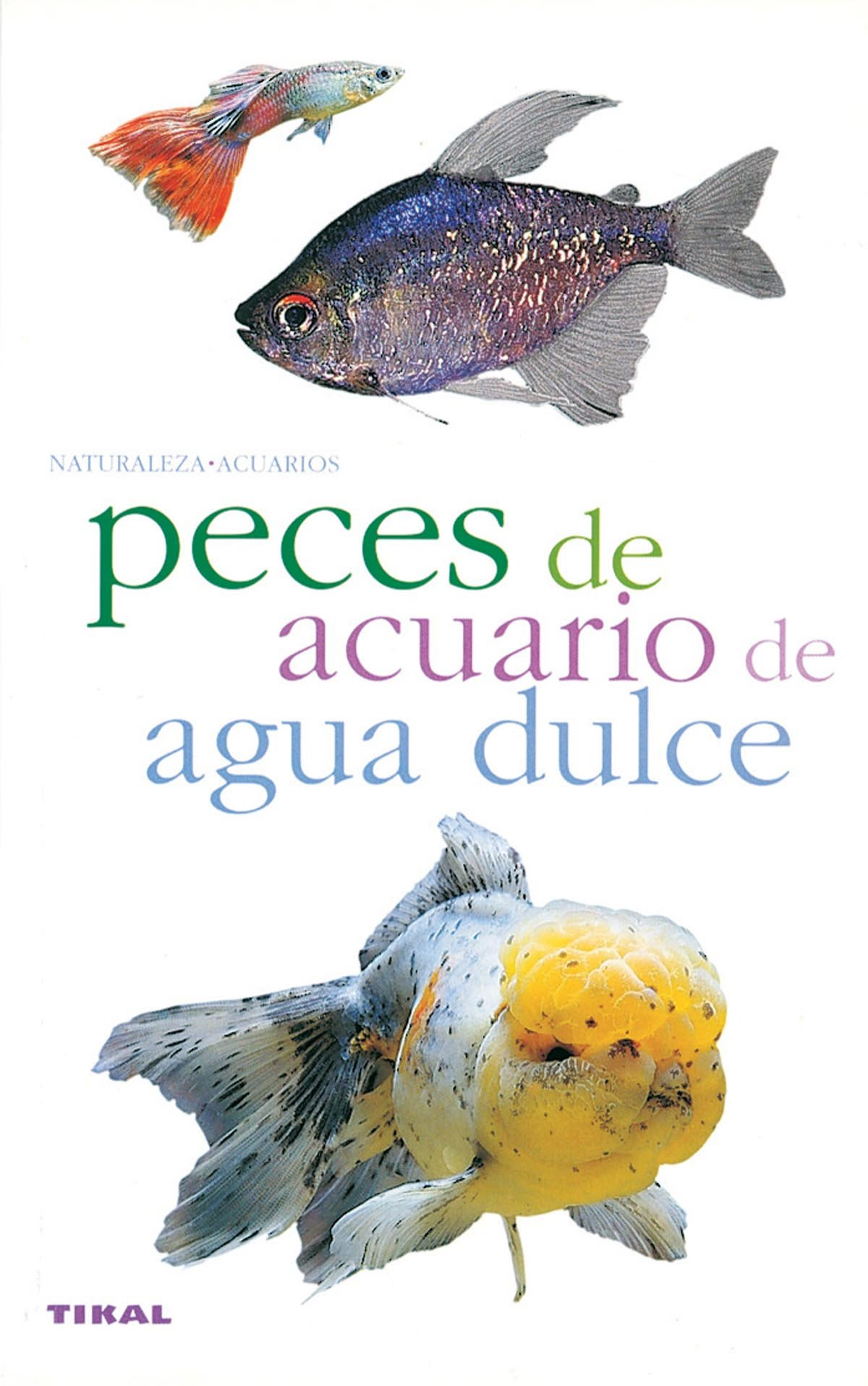 Peces de acuario de agua dulce (Spanish) Paperback – 2013