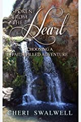 Spoken from the Heart: Choosing a Faith-Filled Adventure Kindle Edition