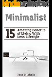 Minimalist: 15 Amazing Benefits of Living With Less Lifestyle