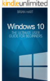 Windows 10: The Ultimate User Guide for Beginners. The Only Manual You'll Need. FREE GIFTS inside! (English Edition)