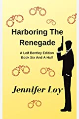 Harboring The Renegade: Book Six And A Half (Protector Series 9) Kindle Edition