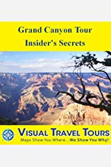 Grand Canyon Tour - Insiders Secrets: A Self-guided Pictorial Driving Tour (Tours4Mobile, Visual Travel Tours Book 241) Kindle Edition