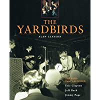 The Yardbirds: The Band That Launched Eric Clapton, Jeff Beck and Jimmy Page