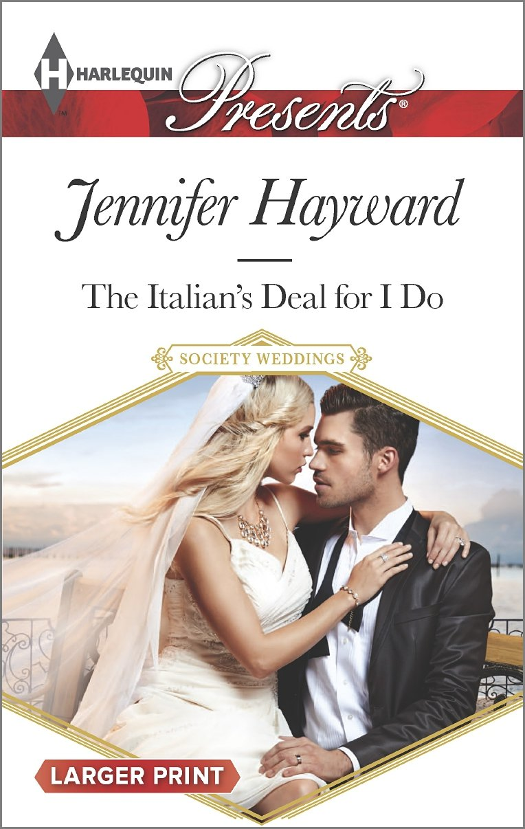 The Italian's Deal for I Do    (Harlequin Presents, No 3323) (Larger Print), Hayward, Jennifer