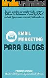 """Email Marketing, el eslabón perdido entre tu blog y tus lectores (Guías ejecutivas """"Dinamita en 15 minutos"""")"""