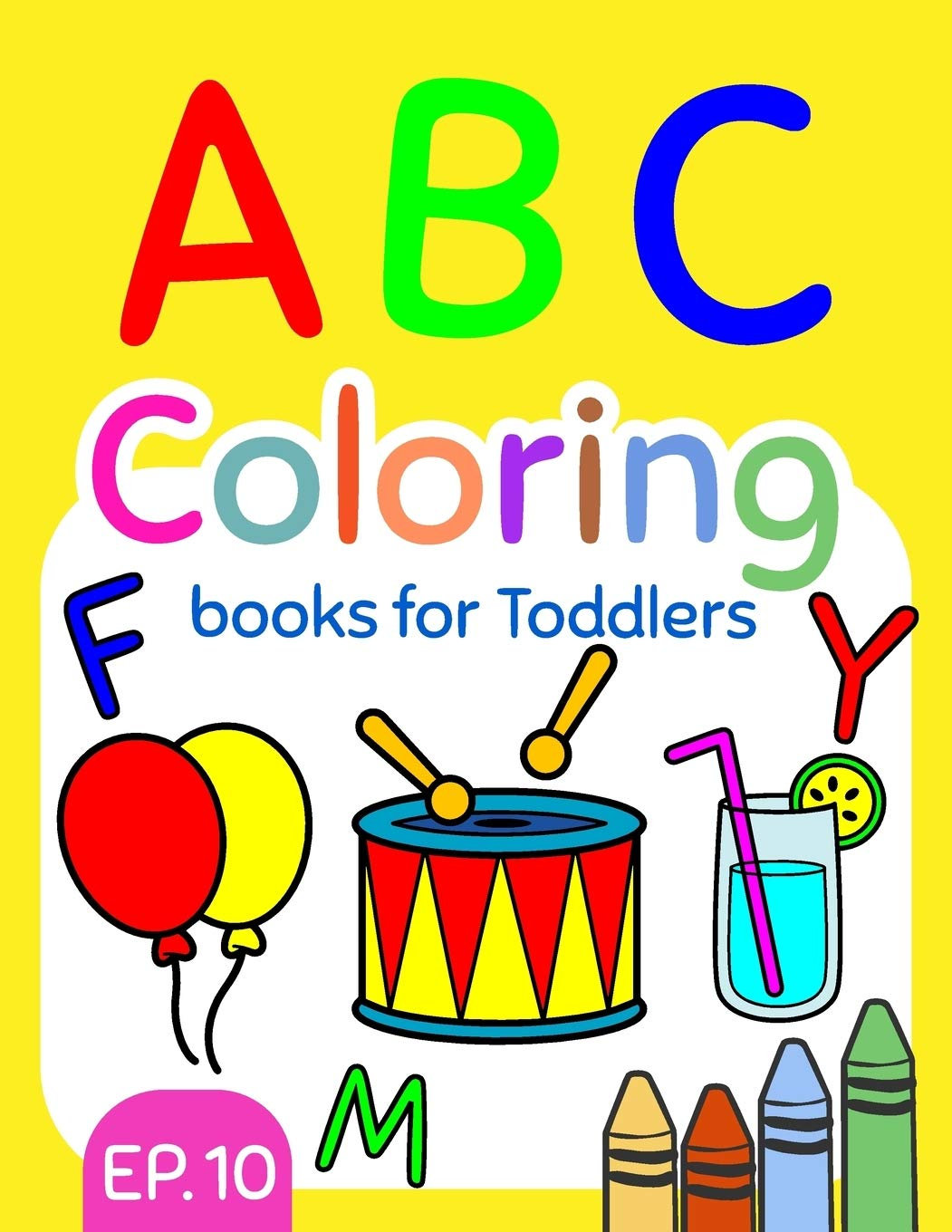 Abc Coloring Books For Toddlers Ep 10 A To Z Coloring Sheets Jumbo Alphabet Coloring Pages For Preschoolers Abc Coloring Sheets For Kids Ages 2 4 And Kindergarten Big A To Z Coloring