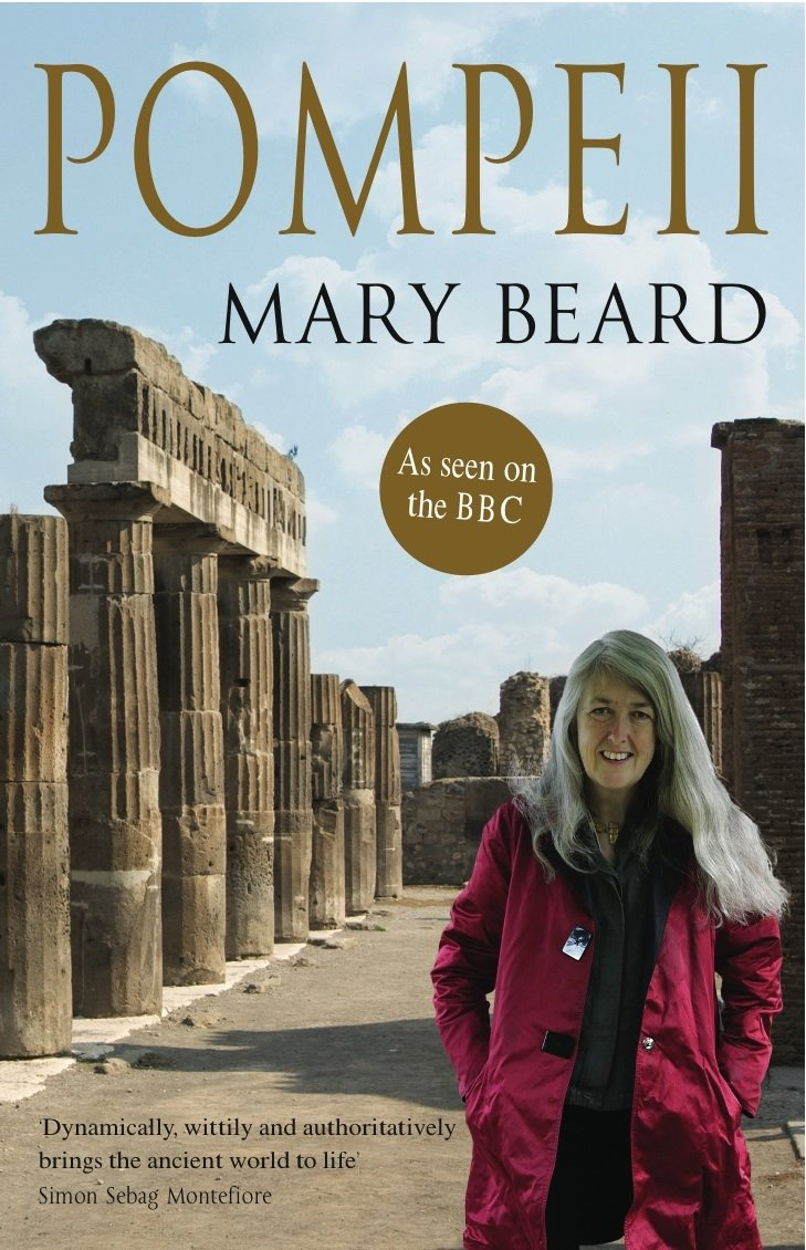 Pompeii: The Life Of A Roman Town: Mary Beard: 8601406691964: Amazon:  Books