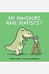Did Dinosaurs Have Dentists? Kindle Edition