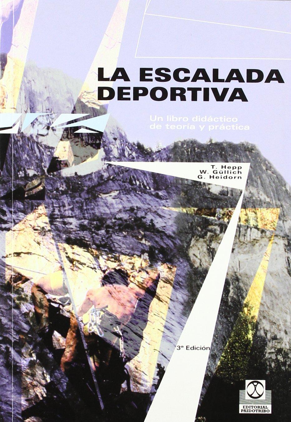 Escalada Deportiva, La. Un Libro Didactico De Teoria Y ...