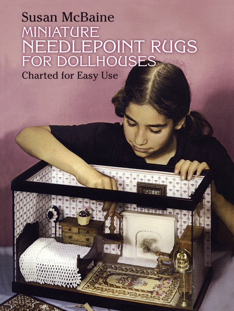 Miniature Needlepoint Rugs for Dollhouses: Charted for Easy Use (Dover Needlework Series) Paperback – February 1, 2012 Susan McBaine Dover Publications 048623388X Needlework - General