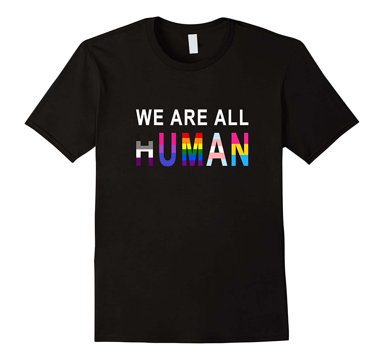 WE ARE ALL HUMAN LGBT SHIRT - PRIDE SHIRT-CD